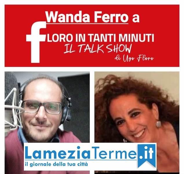 Floro in tanti minuti con Wanda Ferro